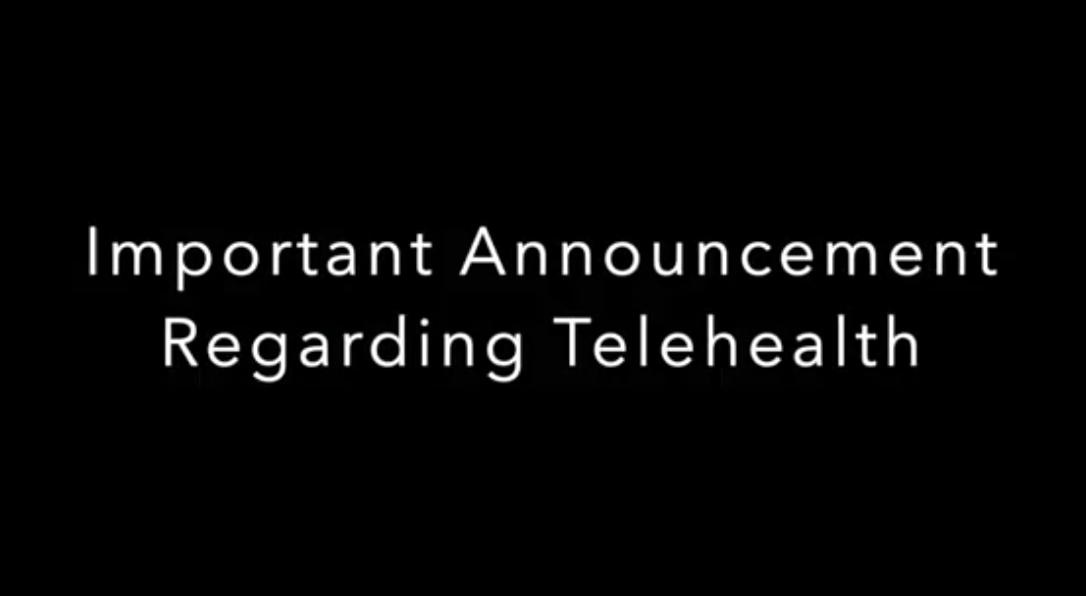 Important Announcement Regarding Telehealth
